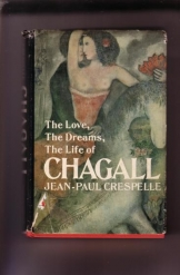 The Love, The Dreams, The Life of Chagall Jean Paul Crespelle