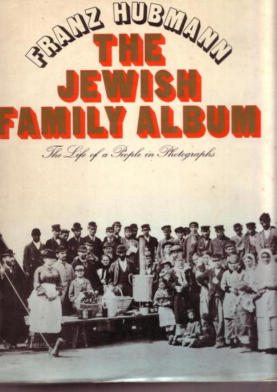 The Jewish Family Album, the Life of a People in Photographs