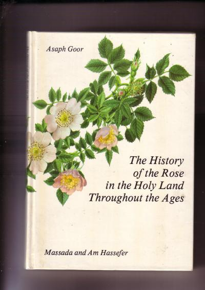 The History of the Rose in the Holy Land Throughout the Ages