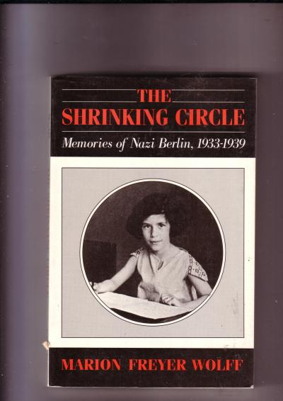 The Shrinking Circle, Memories of Nazi Berlin, 1933-1939