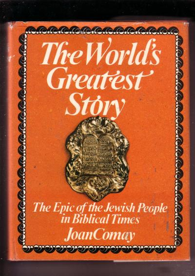 The World's Greatest Story, the Epic of the Jewish People in Biblical Times