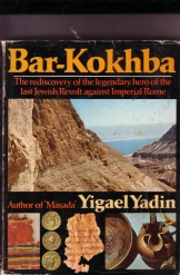 Bar Kokhba: The rediscovery of the legendary hero of the last Jewish Revolt against Imperial Rome