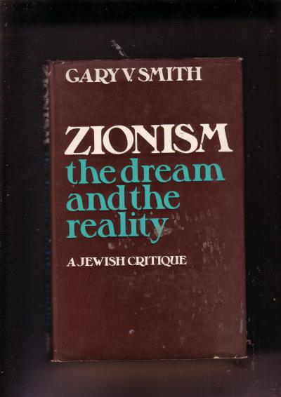 Zionism The Dream and the Reality, A Jewish Critique