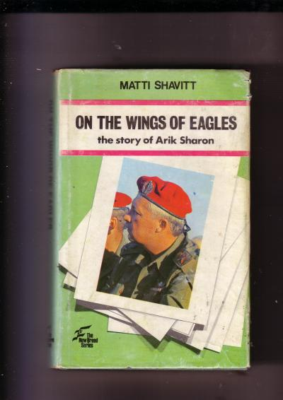 On the Wings of Eagles, the Story of Arik Sharon