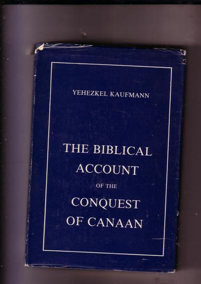 The Biblical Account of the Conquest of Canaan