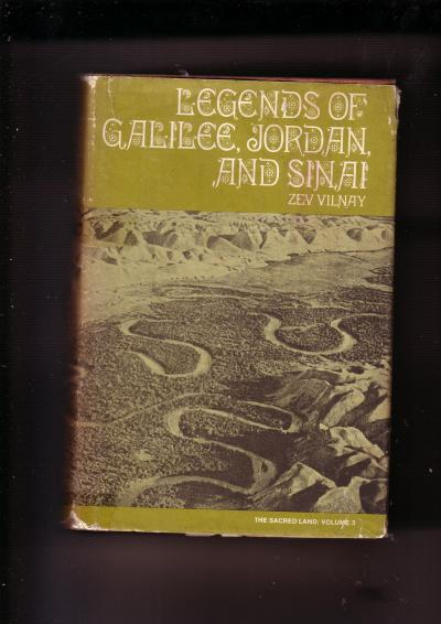 Legends of Galilee, Jordan and Sinai, Volume 3, The Sacred Land