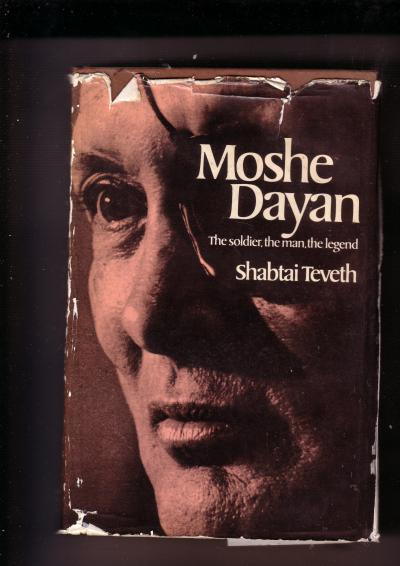 Moshe Dayan, the Soldier, the Man, the Legend