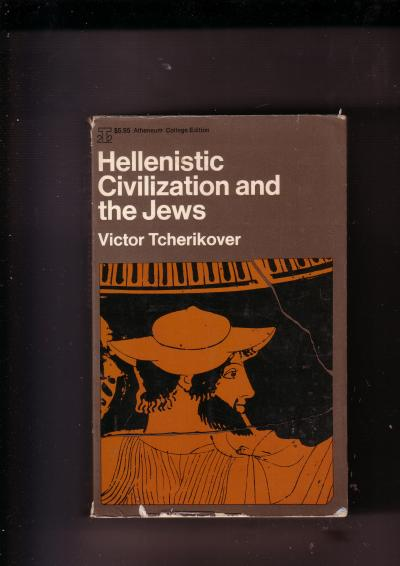 Hellensitic Civilization and the Jews