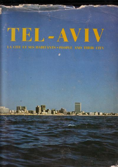 Tel Aviv, La Cite et ses Habitants, People and their City