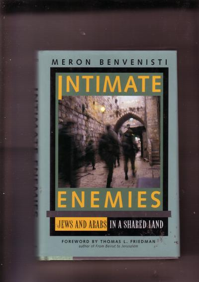 Intimate Enemies Jews and Arabs ina Shared Land