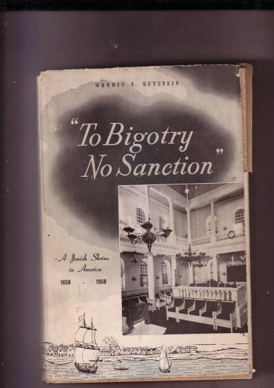 To Bigotry No Sanction, A Jewish Shrine in America 1658-1958