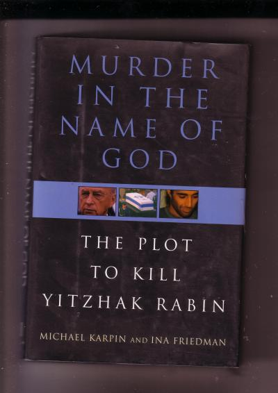 Murder in the Name of God, The Plot to Kill Yitzhak Rabin