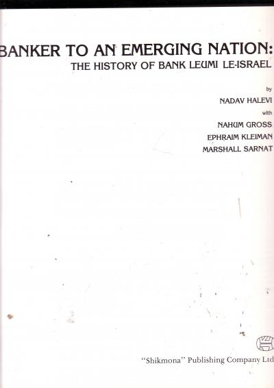Banker to an Emerging Nation: The History of Bank Leumi Le Israel
