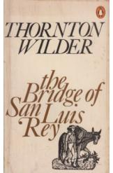 The Bridge of San Luis Rey Thornton Wilder English Prose