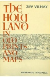The Holy Land in Old Prints and Maps Zev Vilnay