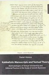Kabbalistic Manuscripts and Textual Theory Daniel Abrams