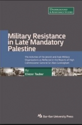 Military Resistance in Late Mandatory Palestine Eliezer Tauber
