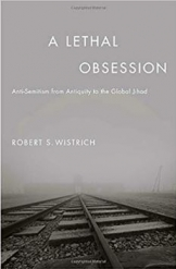 A Lethal Obsession Robert S Wistrich Israel Middle East