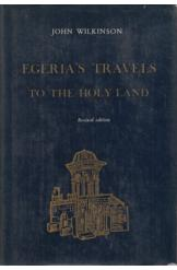 Egeria's Travels to the Holy Land John Wilkinson
