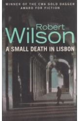 A Small Death in Lisbon Robert Wilson English Prose
