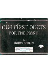 Our First Duets for the Piano by Boris Berlin