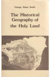 The Historical Geography of the Holy Land George Adam Smith