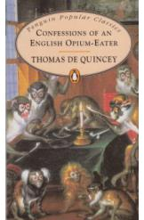 Confessions of an English Opium-Eater Thomas De Quincey English Prose