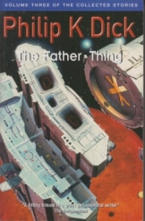 The Father Thing Philip K Dick Sci Fi