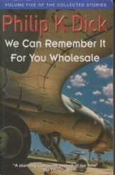 We Can Remember It for you Wholesale Philip K Dick