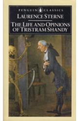 The Life and Opinions of Tristam Shandy Laurence Sterne English Prose