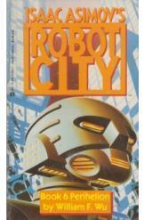 Isaac Asimov Robot City Book 6 Perihelion William Wu