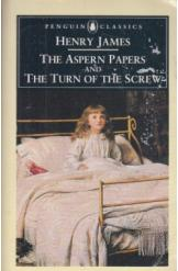 The Aspern Papers and The Turn of the Screw Henry James English Prose