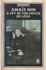 A Spy in the House of Love Anais Nin English Prose