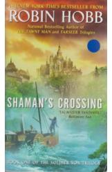 Shamans Crossing Robin Hobb Book 1 The Soldier Son Trilogy