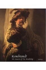 Rembrandt the Master and his Workshop by Brown, Kelch & van Thiel