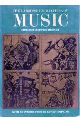 The Larousse Encyclopedia of Music Geoffrey Hindley