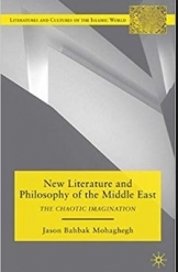 תמונה של - New Literature and Philosophy of the Middle East Jason Bahbak Mohaghegh