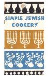 תמונה של -  Simple Jewish Cookery בישול יהודי פשוט