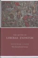 תמונה של - The Myths of Liberal Zionism Yitzhak Laor