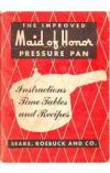תמונה של - The Improved Maid of Honor Pressure Pan: Instructions, Time Tables, and Recipes